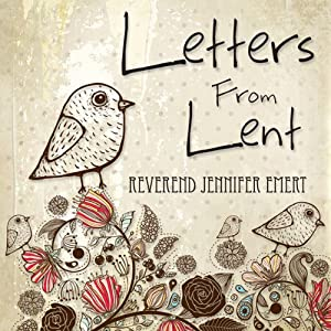 Letters from Lent | [Rev. Jennifer Emert]
