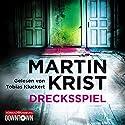 Drecksspiel Hörbuch von Martin Krist Gesprochen von: Tobias Kluckert