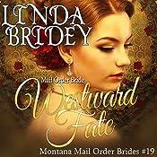 Westward Fate: Montana Mail Order Brides, Book 19 | Linda Bridey