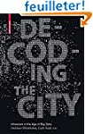 Decoding the City: Urbanism in the Ag...