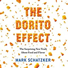 The Dorito Effect: The Surprising New Truth About Food and Flavor (       UNABRIDGED) by Mark Schatzker Narrated by Chris Patton