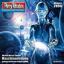 Maschinenträume (Perry Rhodan 2896) Hörbuch von Michael Marcus Thurner Gesprochen von: Florian Seigerschmidt