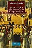 img - for Iglesia, Herejia y Vida Politica En La Europa Medieval (Spanish Edition) book / textbook / text book