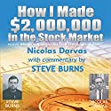 How I Made $2,000,000 in the Stock Market: Now Revised & Updated for the 21st Century (       UNABRIDGED) by Nicolas Darvas, Steve Burns Narrated by Jason McCoy, Ronald Eastwood