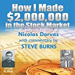 How I Made $2,000,000 in the Stock Market: Now Revised & Updated for the 21st Century | Nicolas Darvas,Steve Burns