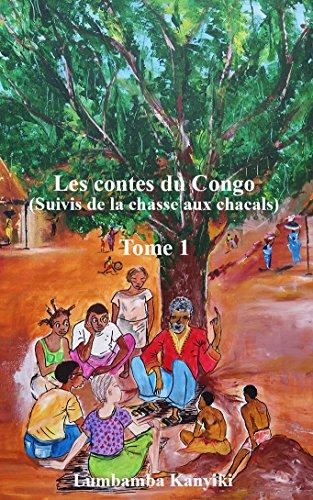 Les contes du Congo (suivis de la chasse aux chacals) (Littérature africaine t. 1)