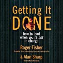 Getting It Done: How to Lead When You're Not in Charge Hörbuch von Roger Fisher, Alan Sharp Gesprochen von: Mario Machado