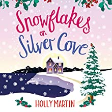 Snowflakes on Silver Cove: White Cliff Bay, Book 2 Audiobook by Holly Martin Narrated by Emma Newman