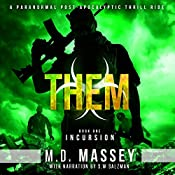 THEM Incursion: A Scratch Sullivan Paranormal Post-Apocalyptic Action Novel | M. D. Massey