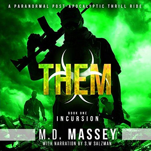 Them S01 - Incursion (1-4)  A Scratch Sullivan Paranormal Post-Apocalyptic Action Novel - M.D. Massey