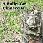 A Bullet for Cinderella | John D. MacDonald