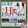How to Hit Every Shot: The Ultimate Guide to Shotmaking
