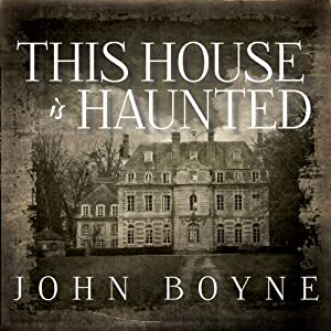 This House Is Haunted | [John Boyne]