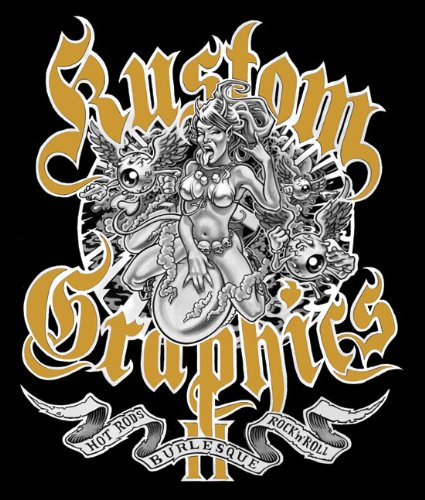 Kustom Graphics 2: Hot Rods, Burlesque and Rock 'n' Roll