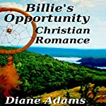 Billie's Opportunity: A Christian Romance | Diane Adams