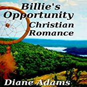 Billie's Opportunity: A Christian Romance | [Diane Adams]
