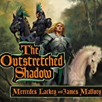 The Outstretched Shadow: The Obsidian Trilogy, Book 1 | Mercedes Lackey,James Mallory