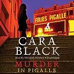 Murder in Pigalle: Aimée Leduc Investigations, Book 14   Cara Black
