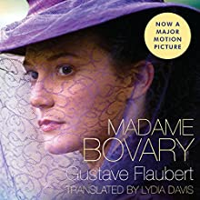 Madame Bovary (       UNABRIDGED) by Gustave Flaubert, Lydia Davis (translator) Narrated by Kate Reading