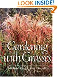 Gardening With Grasses: Design and Cu...