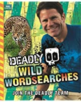 Deadly: Wild Wordsearches (Steve Backshall's Deadly series)