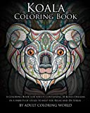 Koala Coloring Book: A Coloring Book for Adults Containing 20 Koala Designs in a variety of styles to help you Relax and De-Stress (Animal Coloring Books) (Volume 15)
