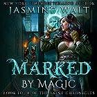 Marked by Magic: The Baine Chronicles, Book 4 Hörbuch von Jasmine Walt Gesprochen von: Laurel Schroeder