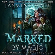 Marked by Magic: The Baine Chronicles, Book 4 | Livre audio Auteur(s) : Jasmine Walt Narrateur(s) : Laurel Schroeder