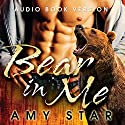 The Bear in Me: A BBW Bear Shifter Romance (       UNABRIDGED) by Amy Star Narrated by Tanya Stevens