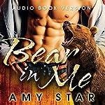 The Bear in Me: A BBW Bear Shifter Romance | Amy Star