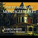The Strangers On Montagu Street (       UNABRIDGED) by Karen White Narrated by Aimee Bruneau