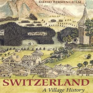 Switzerland: Village History | [David Birmingham]