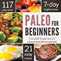 Paleo for Beginners: Essentials to Get Started (       UNABRIDGED) by John Chatham Narrated by Kevin Pierce