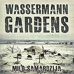Wassermann Gardens   Milo Samardzija