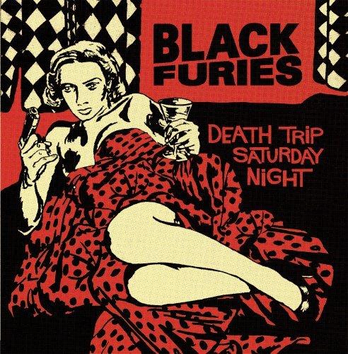 Death Trip Saturday Night by Black Furies (2006-02-21)