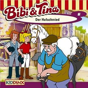 Der Hufschmied (Bibi und Tina 8) Hörspiel