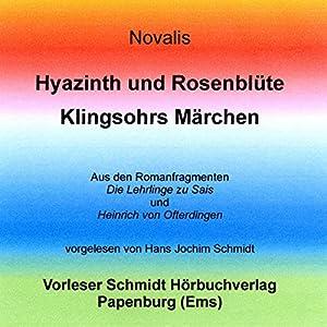 Hyazinth und Rosenblüte/Klingsohrs Märchen Hörbuch