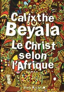Le Christ selon l'Afrique : roman