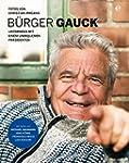 B�rger Gauck: Unterwegs mit einem unb...