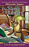 Silence of the Library, The: A Cat in the Stacks Mystery (Cat in the Stacks Mysteries)