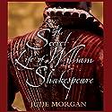 The Secret Life of William Shakespeare Hörbuch von Jude Morgan Gesprochen von: John Telfer