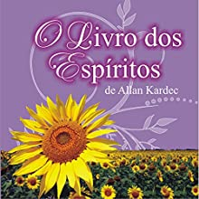 O livro dos Espíritos [The Book of Spirits] Audiobook by Allan Kardec Narrated by Di Ramon, Gabriela Villaboim