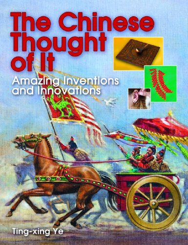 The Chinese Thought of It: Amazing Inventions and Innovations (We Thought of It), TING-XING YE
