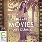 All Day at the Movies   Fiona Kidman