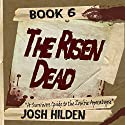 The Risen Dead: A Survivors Guide to the Zombie Apocalypse Audiobook by Josh Hilden Narrated by Leslie Intriago