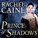 Prince of Shadows: A Novel of Romeo and Juliet (       UNABRIDGED) by Rachel Caine Narrated by Kyle McCarley