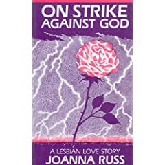On Strike Against God: A Lesbian Love Story (Crossing Press Feminist Series) by Joanna Russ
