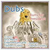 Dubs Runs for President (Dubs Discovers America)