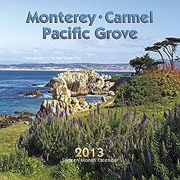 Monterey, Carmel & Pacific Grove 2013 Calendar
