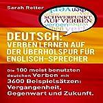 Deutsch: Verben Lernen Auf Der ÜBerholspur Für Englisch-Sprecher [German: Verb Learning in the Fast Lane for English Speakers] | Sarah Retter